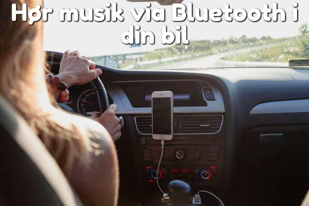 Hør musik via Bluetooth i din bil