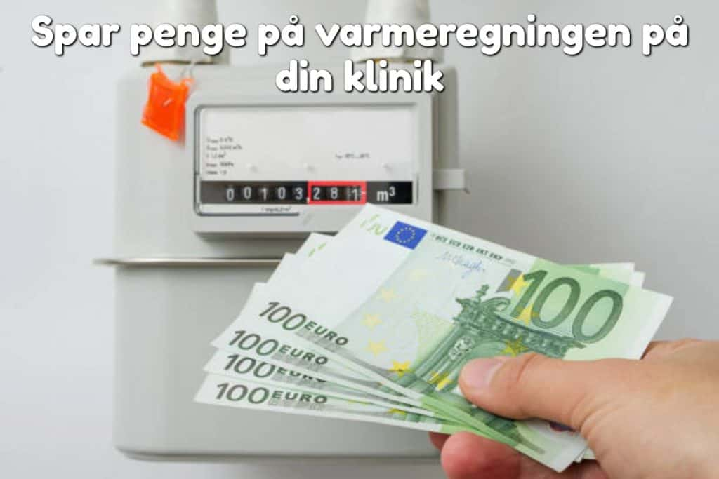 Spar penge på varmeregningen på din klinik