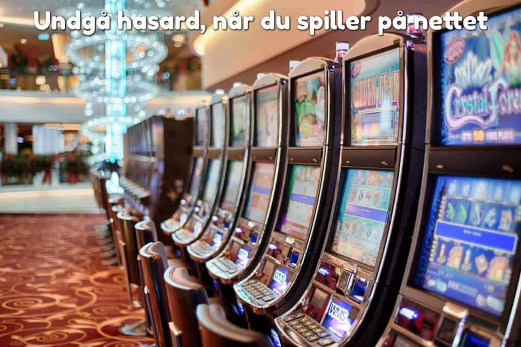 Undgå hasard, når du spiller på nettet